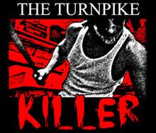 Turnpike Killer T-Shirt