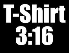 T-Shirt 3:16 T-Shirt