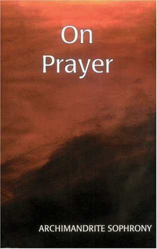 On Prayer (Archimandrite Sophrony)