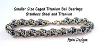 Caged Ball Bearing Bracelet Kit - Stainless Steel and Titanium - Small