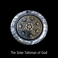 The Solar Talisman of God Medallion      The Talisman of God is the first item that I have offered that is entirely dedicated to the power of our Creator.  The image is quite complex and is seeded in an ancient amuletum with the spiritual function, according to The Liber Iuratus, allows the Initiate Seeker to gradually gain power over all the creatures of creation, except the Archangels.  That part of the power is reserved for those who can achieve the Blessed Vision of God and the Four Angels of His Holy Name.   When you place this Talisman under your pillow, you will experience a Vision of the Creator.  You will also experience a Vision of The Angels, The Forces of Creation, and the energies that create the universe around you.  By reflecting light of the rising Sun off the front, you will experience Visions within the celestial world.  By reflecting light from the setting Sun off the back image, you will experience Visions of the Angels and the Celestial Deities. Connecting with the power of this Talisman requires time and patience.   This talisman is based on a centuries old design and has been used by some of the world's most talented and powerful Adepts.  Now for the first time, both aspects of its power are gathered together in one talisman.    Price: $350.00