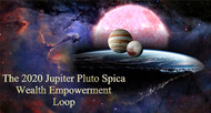 The 2020 Jupiter Pluto Spica Wealth Empowerment Loop