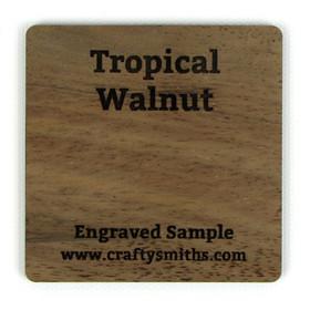 Tropical Walnut - Tier 3 Exotic Hardwood - Engraved Sample Chip