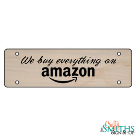"""""""We Buy Everything On Amazon"""" No Soliciting Wood Sign - Middle Section"""