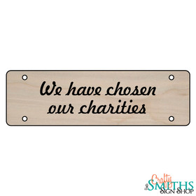 """""""We Have Chosen Our Charities"""" No Soliciting Wood Sign - Middle Section"""