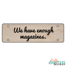 """""""We Have Enough Magazines"""" No Soliciting Wood Sign - Middle Section"""
