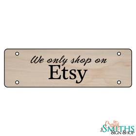 """""""We Buy Everything On Etsy"""" No Soliciting Wood Sign - Middle Section"""