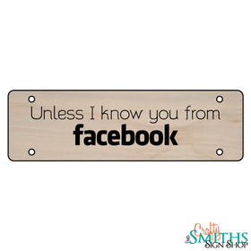 """Unless I Know You From Facebook"" No Soliciting Wood Sign - Middle Section"