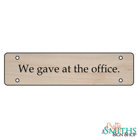 """""""We Gave At The Office"""" No Soliciting Wood Sign - Middle Section"""