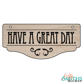 """Have A Great Day."" No Soliciting Wood Sign - Bottom Section"