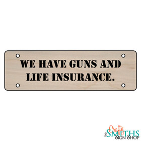 """""""We Have Guns and Life Insurance"""" No Soliciting Wood Sign - Middle Section"""