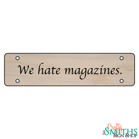 """""""We Hate Magazines"""" No Soliciting Wood Sign - Middle Section"""