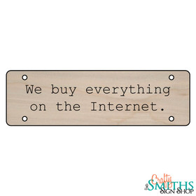"""""""We Buy Everything On The Internet"""" No Soliciting Wood Sign - Middle Section"""