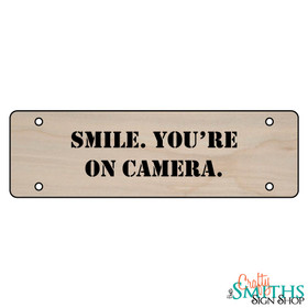"""Smile. You're On Camera"" No Soliciting Wood Sign - Middle Section"