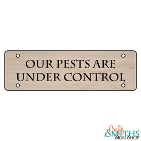 """Our Pests Are Under Control"" No Soliciting Wood Sign - Middle Section"