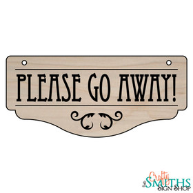 """Please Go Away!"" No Soliciting Wood Sign - Bottom Section"
