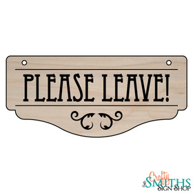 """Please Leave!"" No Soliciting Wood Sign - Bottom Section"