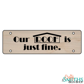 """Our Roof Is Just Fine"" No Soliciting Wood Sign - Middle Section"