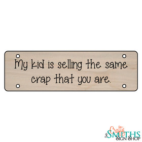 """Selling The Same Crap You Are"" No Soliciting Wood Sign - Middle Section"