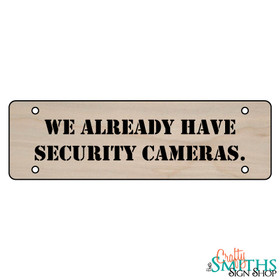 """""""We Already Have Security Cameras"""" No Soliciting Wood Sign - Middle Section"""