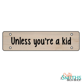 """Unless You're A Kid"" No Soliciting Wood Sign - Middle Section"