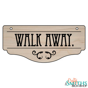 """Walk Away."" No Soliciting Wood Sign - Bottom Section"