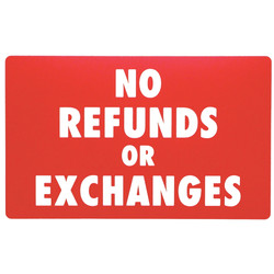 "Plastic ""NO REFUNDS OR EXCHANGES"" Store Message Sign 11""W x 7""L"