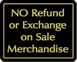 """NO Refund or Exchange on Sale Merchandise"" Store Signage - 7"" x 5 1/2""H"
