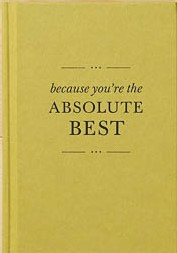 Because You're The Absolute Best