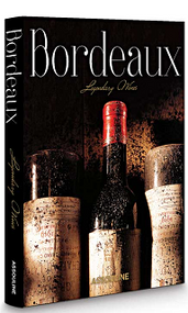 Bordeaux Legendary Wines Book Cover
