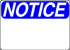 Notice Sign - Aluminum, Blank and Customizable
