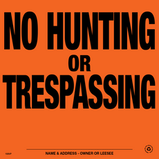 No Hunting or Trespassing Posted Signs (107NHTOA)