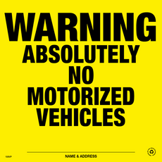 Posted Sign - Warning Absolutely No Motorized Vehicles - Yellow Plastic (188ANYP)