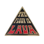 The Floor is Lava Lapel Pin Hard Enamel Gold