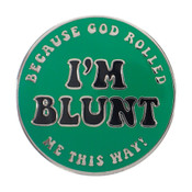 I'm Blunt Because God Rolled Me This Way Lapel Pin Hard Enamel Silver