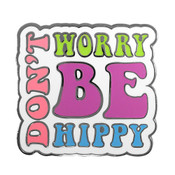 Don't Worry Be Hippy Lapel Pin Hard Enamel Black Nickel Metal