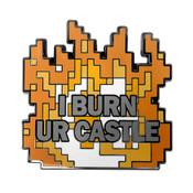 Minecraft - I Burn Ur Castle Lapel Pin Hard Enamel Black Nickel