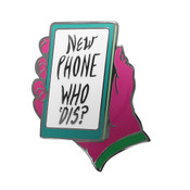 New Phone Who Dis Lapel Pin Hard Enamel Black Nickel