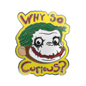 Why So Curious Lapel Pin Hard Enamel Black Nickel