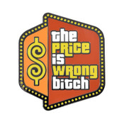The Price Is Wrong Bitch Lapel Pin Hard Enamel Black Nickel