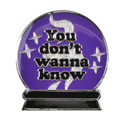 You Don't Wanna Know Lapel Pin