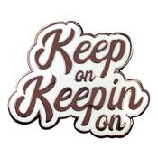 Keep on Keepin on Lapel Pin Hard Enamel Copper