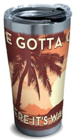 Tervis I've Gotta Go Where Warm 20 oz. Stainless Tumbler Travel Cup Mug Lid USA