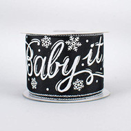 """Baby It's Cold Outside"" Black with White Lettering Ribbon 2-1/2"" Wide x 10 yd"
