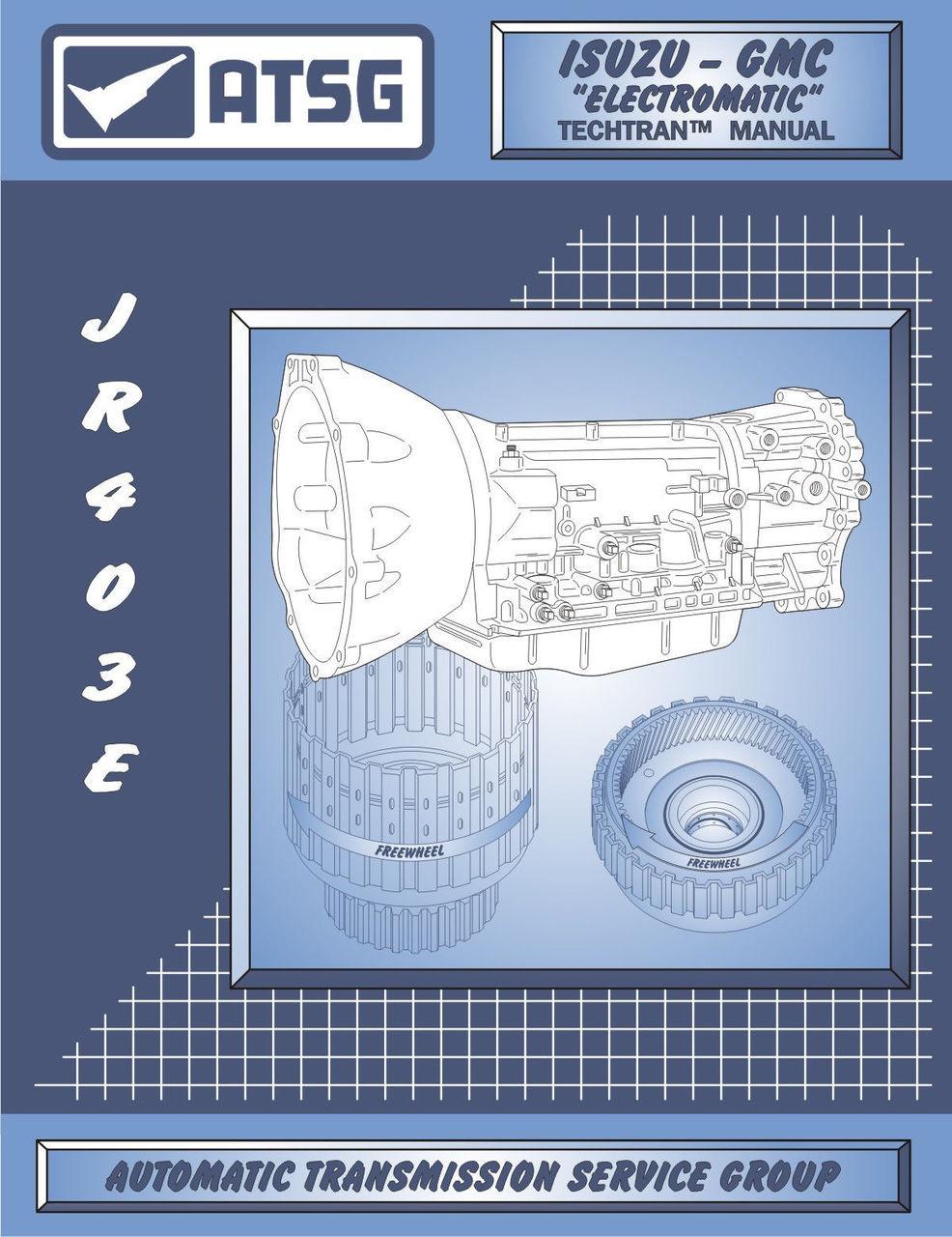 ATSG Tech Manual JR403E RG4R01A Isuzu NPR Hino GMC Chevy Tiltmaster  Electromatic