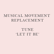 Musical Movement Replacement - Let It Be