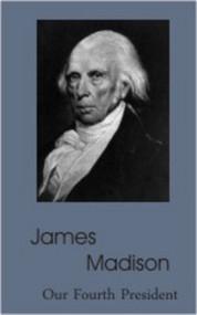 James Madison Biography