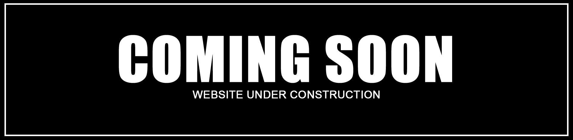 Coming Soon ... Website Under Construction