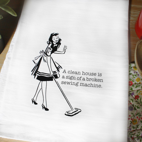 Aunt Martha's Dirty Laundry Silkscreen Flour Sack Dishtowel - A Clean House is a Sign of a Broken Sewing Machine