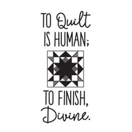 Aunt Martha's Dirty Laundry - To Quilt is Human... To Finish, Divine.